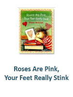 Roses Are Pink, Your Feet Really Stink Lesson Plans