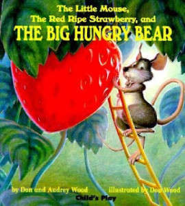 Minilesson for The Little Mouse, The Red Ripe Strawberry, and The Big Hungry Bear